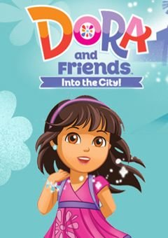 Dora and Friends: Into the City! Complete